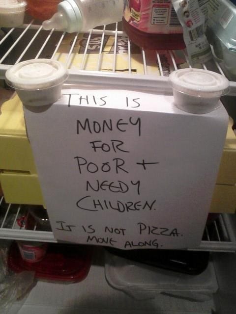 money for the poor needy children not pizza pizza