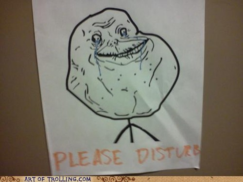 forever alone IRL sign - 5450106624