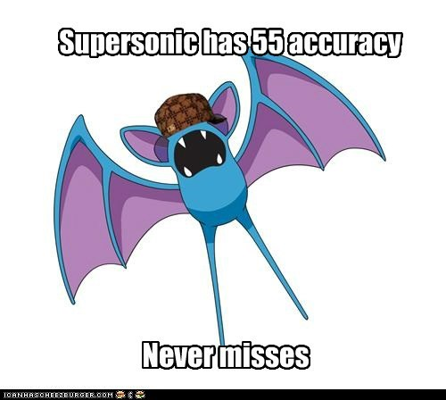 accuracy confusion Memes never misses scumbag supersonic zubat - 5450546688