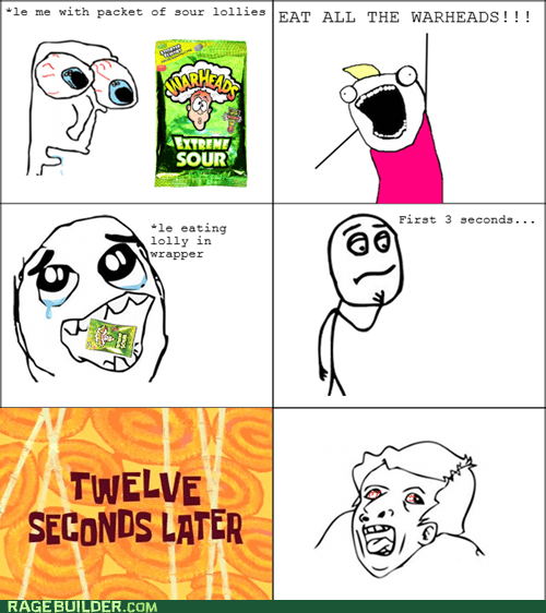 all the things Rage Comics sour warheads - 5450587904