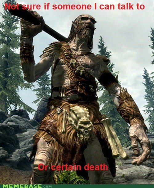 Death,fry,Skyrim,someone,talk,trolls,video games