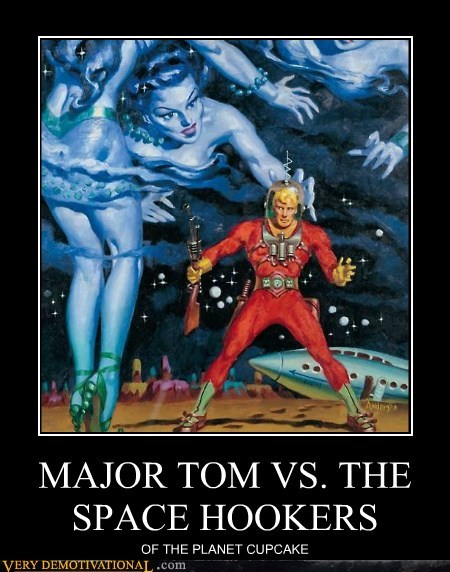 MAJOR TOM VS. THE SPACE HOOKERS OF THE PLANET CUPCAKE