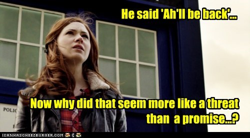 amy pond,arnold schwartzenegger,doctor who,ill-be-back,karen gillan,tardis,time travel