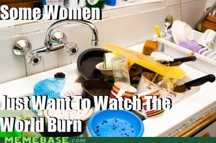 burn,dishes,oh no,some men,women