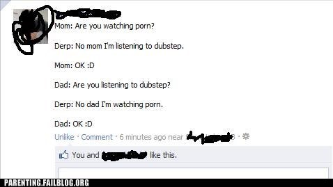 dubstep,facebook,Hall of Fame,lie,Music,parenting,Parenting Fail,pr0n,tricky,WUB WUB WUB