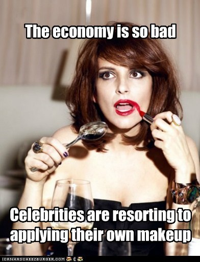 hard times,lipstick,makeup,money,the economy,tina fey