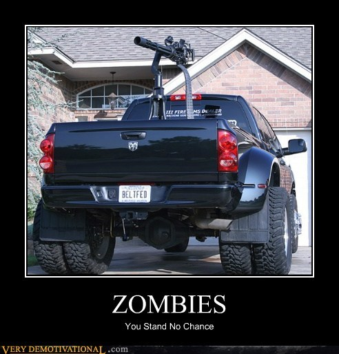 mini guns,no chance,Pure Awesome,truck,zombie