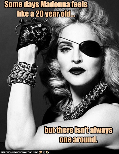 bait and switch,cougars,eye patch,Madonna,old,puns,young men