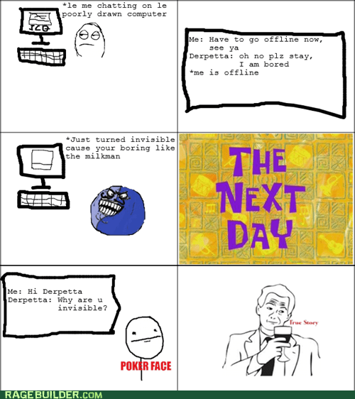 awkward moments,chat,i lied,invisible,Rage Comics