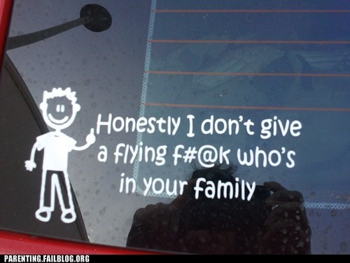 car family Hall of Fame IDGAF no one cares note Parenting Fail sign window