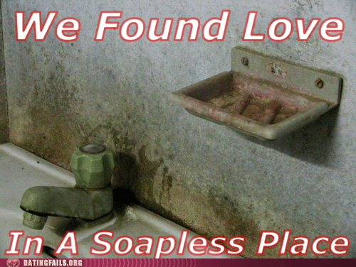 hopeless,lyrics,pun,rihanna,shower,soap,soapless,song,We Are Dating,we found love