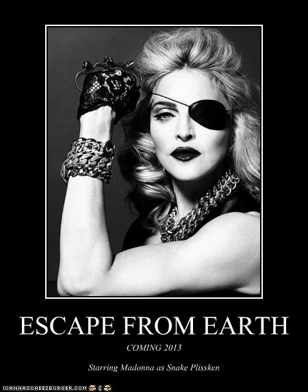 ESCAPE FROM EARTH COMING 2013 Starring Madonna as Snake Plissken