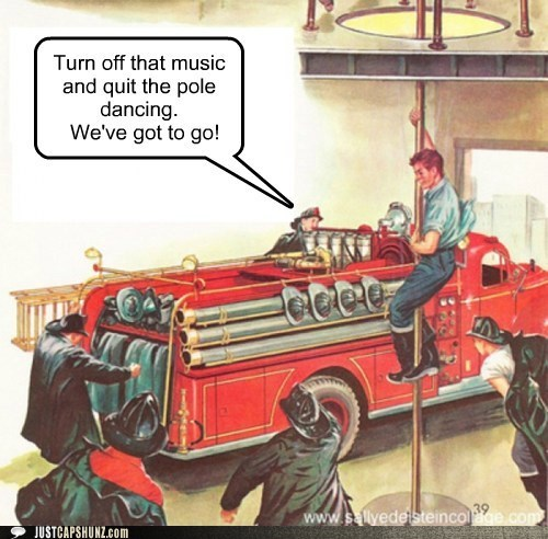 firefighters fireman firemen got to go pole dancing vintage - 5463531776