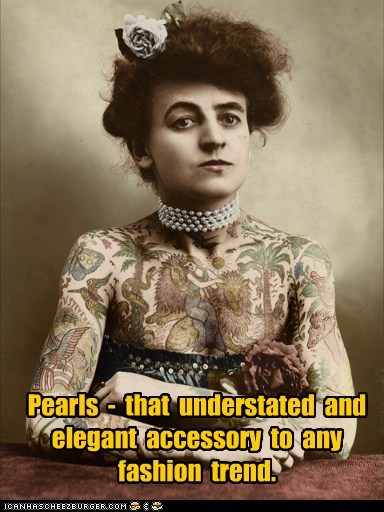 Pearls For That Subtle Touch Of Class Historic Lols Funny