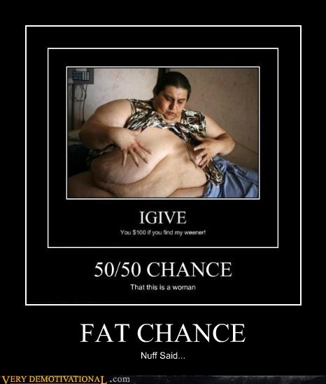 fat chance,fat jokes,Mean People,wtf