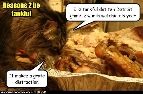 Reasons 2 be tankful I iz tankful dat teh Detroit game iz wurth watchin dis year It makez a grate distraction Chech1965 211111
