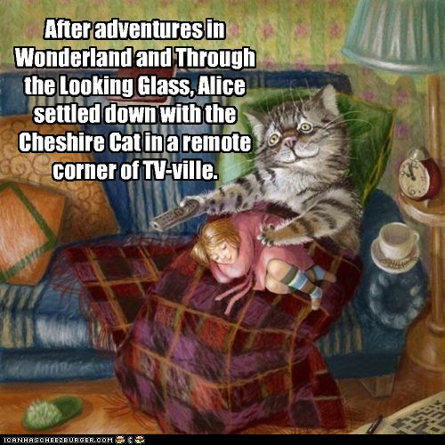 After adventures in Wonderland and Through the Looking Glass, Alice settled down with the Cheshire Cat in a remote corner of TV-ville.