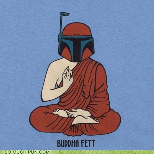 boba fett,buddha,buddhism,buddhist,combination,costume,Hall of Fame,juxtaposition,literalism,mashup,monk,similar sounding,star wars