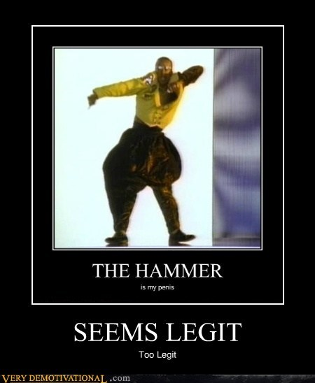 hilarious mc hammer seems legit too legit - 5464650240