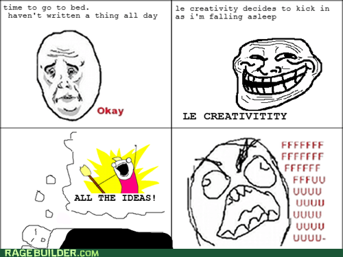 all the things,creativity,ideas,Rage Comics,sleep