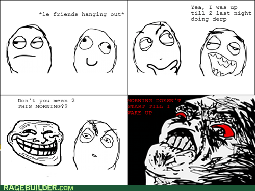 last night,morning,Rage Comics,time