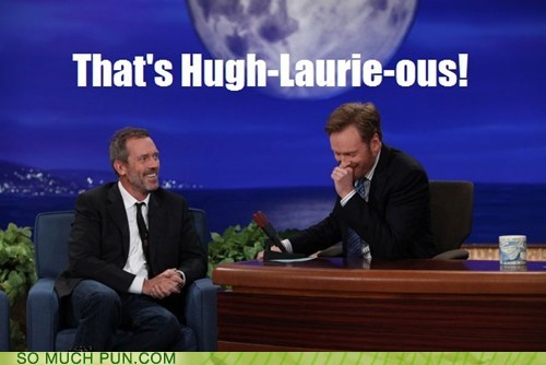 conan,Hall of Fame,hilarious,house,hugh laurie,similar sounding