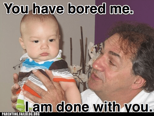 baby bored derp derp face evil Parenting Fail parents relatives - 5467971584