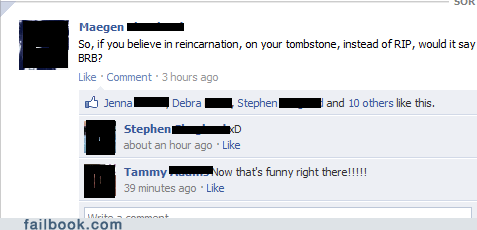 brb,I see what you did there,reincarnation,rip