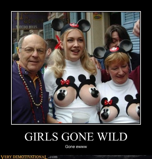 GIRLS GONE WILD Gone ewww