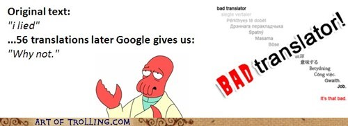 Bad Translator,i lied,Zoidberg