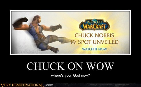 chuck norris god hilarious WoW wtf - 5470823680