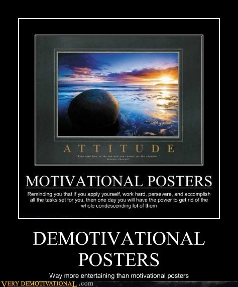 demotivational hilarious motivation posters - 5471657216