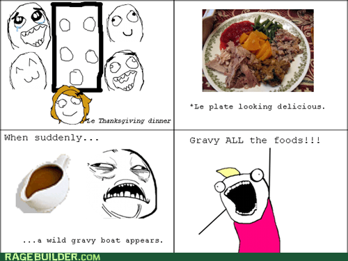 all the things,gravy,Rage Comics,thanksgiving
