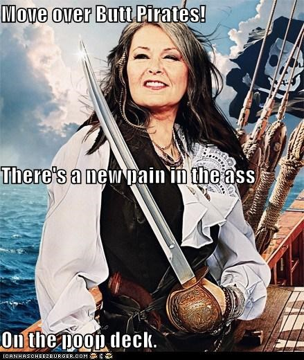 butt pirates,double entendres,innuendo,pirates,puns,Roseanne Barr