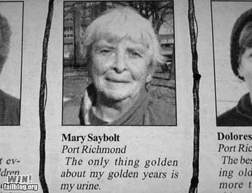 aging golden years honesty newspaper old people rock quote retirement true fact g rated win