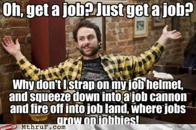 getting a job,Hall of Fame,its always sunny in philadelphia,not that easy
