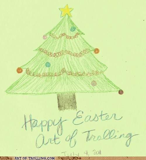 christmas,easter,happy thanksgiving,trolling,what