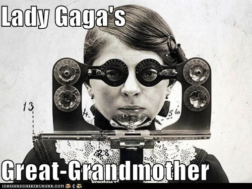 eye exam,great grandmother,historic lols,lady gaga,vintage