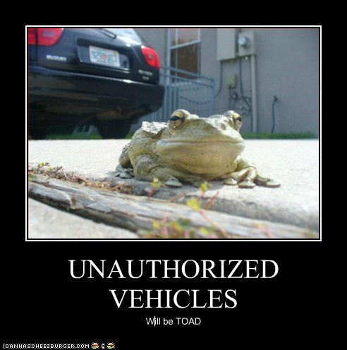 UNAUTHORIZED VEHICLES Will be TOAD