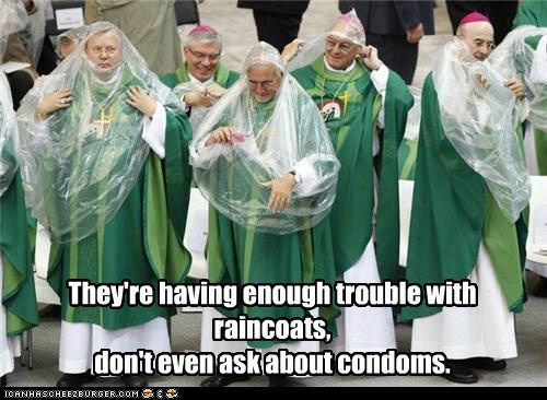 They're having enough trouble with raincoats, don't even ask about condoms.