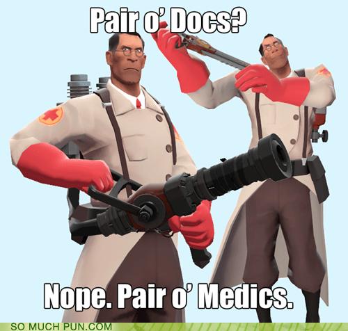 class docs doctors double meaning homophones literalism medics pair paradox slang Team Fortress 2 - 5479804672