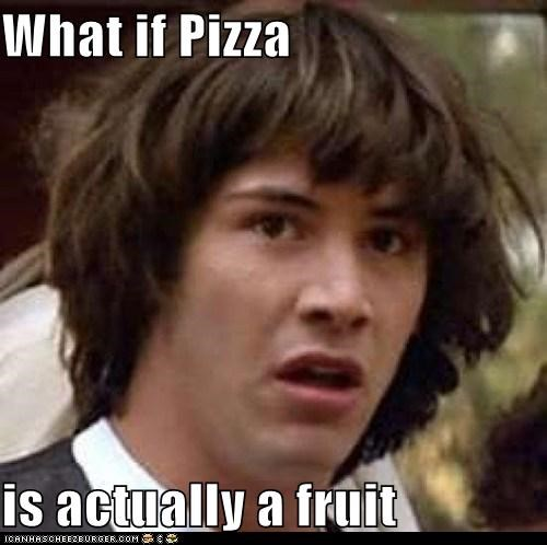 conspiracy keanu fruit lol Memes pizza vegetable - 5479915776