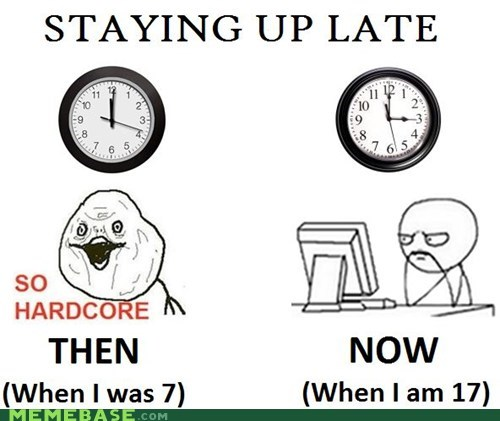 hardcore kids late no way Rage Comics staying up time - 5480598528