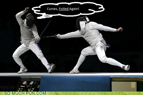 again double meaning Fencing foil foiled hit literalism