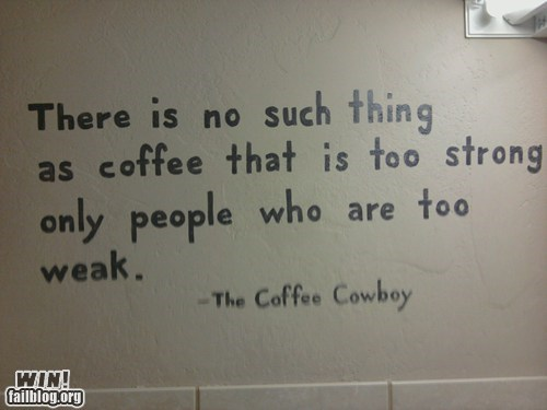 Bathroom Graffiti,coffee,graffiti,g rated,Hall of Fame,morning,slogan,true facts,win