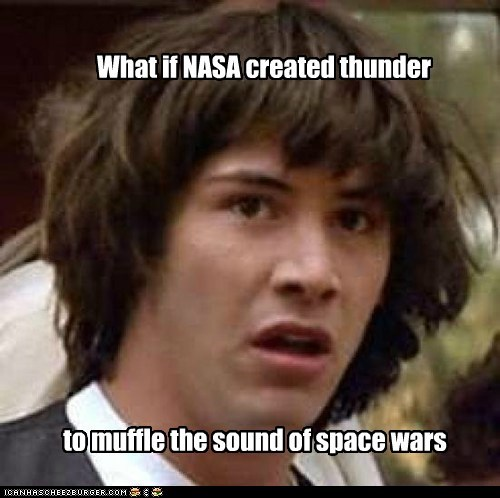 What if NASA created thunder to muffle the sound of space wars