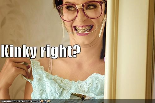 braces,bras,gross,katy perry,kinky,last friday night,ugly