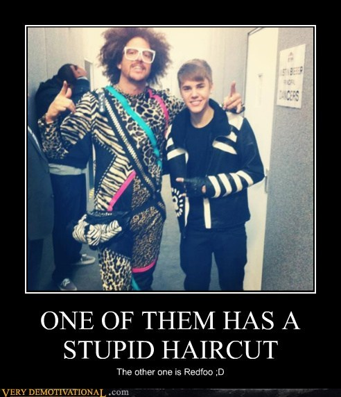 haircut,idiots,justin bieber,redfoo