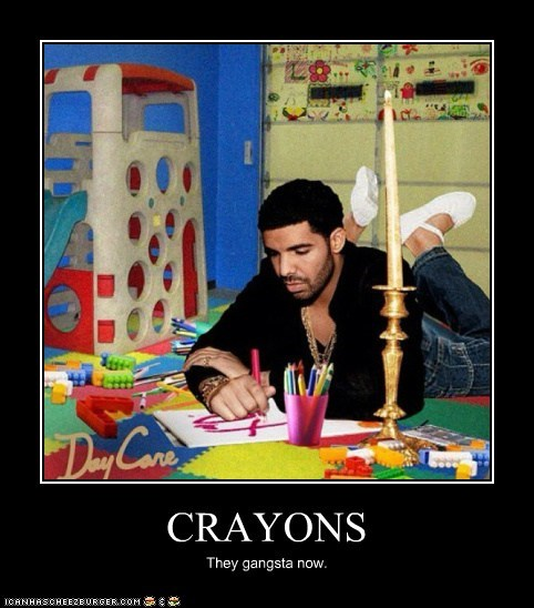 CRAYONS They gangsta now.