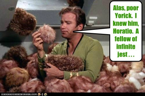 hamlet,shakespeare,Shatnerday,Star Trek,tribbles,William Shatner
